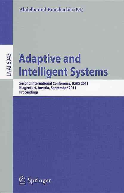 Adaptive and Intelligent Systems By Bouchachia, Abdelhamid (EDT)